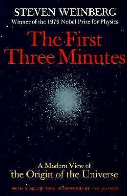 The First Three Minutes : A Modern View of the Origin of the Universe by...