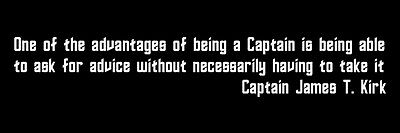 Star Trek TV Show, Kirk Quote, Bumper Sticker …ADVANTAGES OF BEING A CAPTAIN
