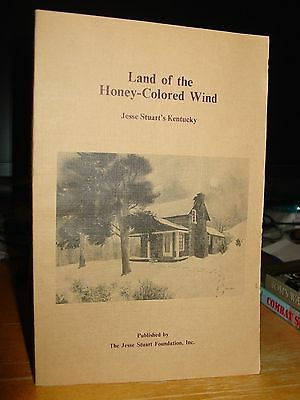 Land of Honey-Colored Wind: Jesse Stuart's Kentucky, Stories & Poems Land Farms