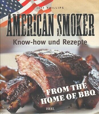 Phillips: American Smoker, Know-How und Rezepte Smoker-Buch Grillen Räuchern BBQ