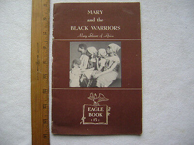 Mary and the Black Warriors. Mary Slessor of Africa. 1943 Softcover.