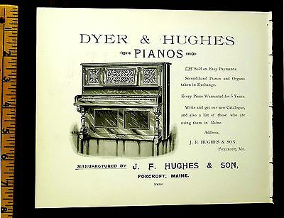 DYER & HUGHES PIANOS J.F. HUGHES & SON FOXCROFT MAINE 1895 Antique Full page Ad