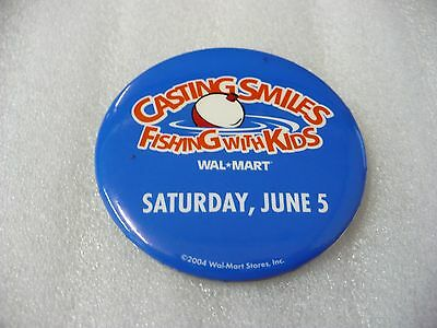 QM- 2004 CASTING SMILES FISHING WITH KIDS WALMART SAT JUNE 5  PIN BADGE #33748