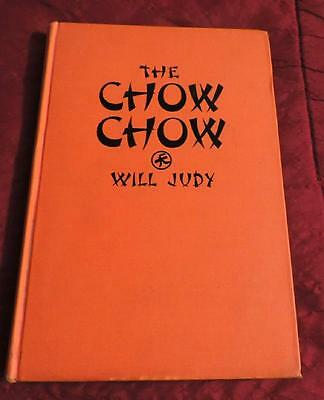 The Chow Chow by Will Judy  Published 1933   Very Good Condition