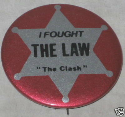 "The Clash ""I Fought the Law"" Pin 1.75"""