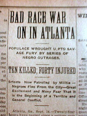 1906 newspaper ATLANTA RACE RIOT Georgia w 40 Negroes killed by Whites in 5 days