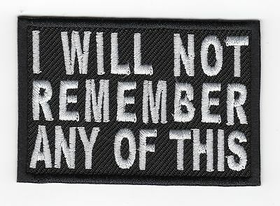 I WILL NOT REMEMBER ANY OF THIS  Motorcycle Biker Vest Patch (white)