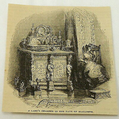 1881 magazine engraving ~ LADY'S CHAMBER in the days of QUEEN ELIZABETH