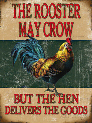 The Rooster May Crow Tin Sign - 12x16