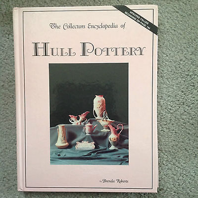 Collectors Encyclopedia Of Hull Pottery 1980 Hard Cover, Roberts- Condition+++