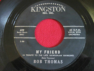 RARE COUNTRY 45 - BOB THOMAS - MY FRIEND / YOU CANT BREAK MY - KINGSTON 429