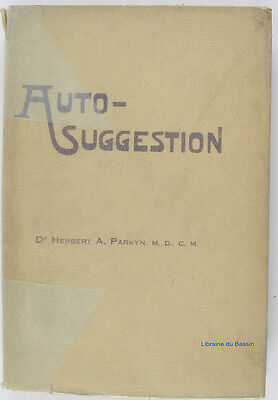 Auto-suggestion Dr. A. Parkyn 1905 ?