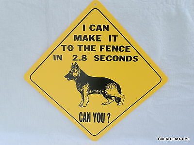 GERMAN SHEPHERD SIGN,CAUTION,WARNING,2.8 SECONDS TO THE FENCE,NO TRESPASSING,RUN