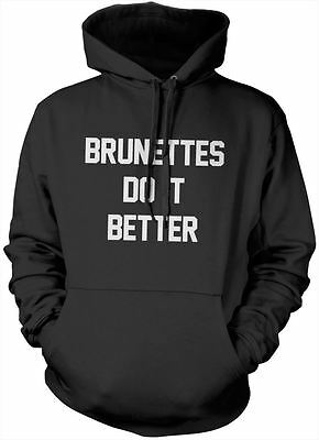 Brunettes Do it Better Hoody - Various Colours and Sizes Hoodie
