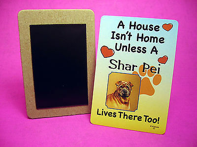 """Shar Pei"" A House Isn't Home - Dog Fridge Magnet - Sku# 30"