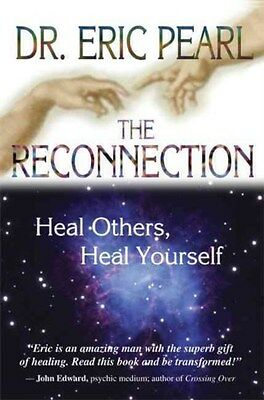 Reconnection: Heal Others, Heal Yourself 9781401902100 by Eric Pearl, Paperback