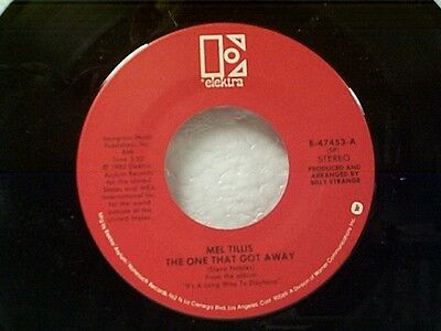 """MEL TILLIS """"THE ONE THAT GOT AWAY / WHY AIN'T LIFE THE WAY IT'S S'POSED TO BE""""45"""