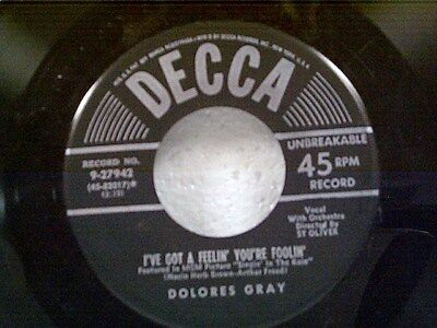 "DOLORES GRAY ""I'VE GOT A FEELIN YOU'RE FOOLIN / DID ANYONE CALL"" 45 NEAR MINT"