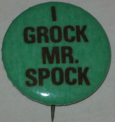 "1980's Star Trek ""I Grock Mr. Spock"" Pin 3/4"" Original"