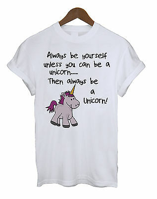 Always Be Yourself Unless You Can Be A Unicorn Funny Unisex Ladies Mens T-Shirt