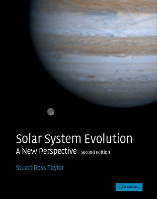 Solar System Evolution : A New Perspective by Stuart Ross Taylor -Hardcover Book