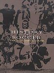NEW History of Soccer: The Beautiful Game