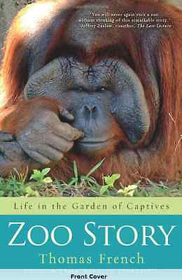 Zoo Story: Life in the Garden of Captives - Thomas French - HCDJ 1st Edition *