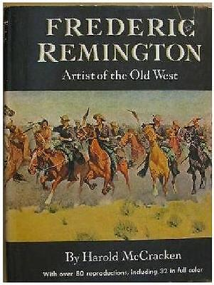 FREDERIC REMINGTON ~ ARTIST OF THE OLD WEST ~ HAROLD McCRACKEN ~ 1s EDITION 1947