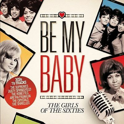 Various Artists - Be My Baby (The Girls of the Sixties, 2012)