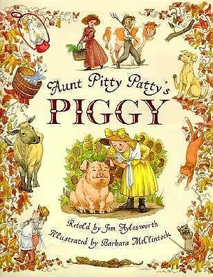 Aunt Pitty Patty's Piggy by Jim Aylesworth (1999, Hardcover)