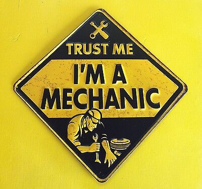 TRUST ME I'M A MECHANIC EMBOSSED METAL SIGN,GARAGE,CHEVY,FORD GREAT FOR MAN CAVE