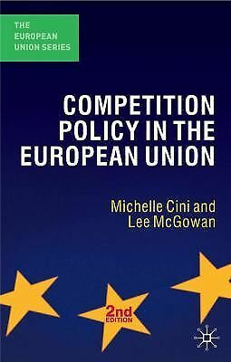 Competition Policy in the European Union by Michelle Cini and Lee McGowan...