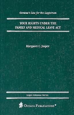 Your Rights Under the FMLA (Oceana's Legal Almanacs: Law for the Layperson), , A