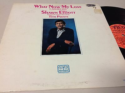 LP 33 Rpm SHAWN ELLIOTT TITO PUENTE -WHAT NOW MY LOVE ON TICO