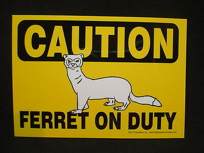 "YELLOW CAUTION sign FERRET ON DUTY 5"" x 7"" novelty plaque magnet NEW pet animal"