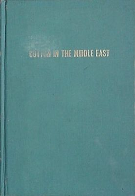 Cotton In The Middle East, 1952 Book ****signed****