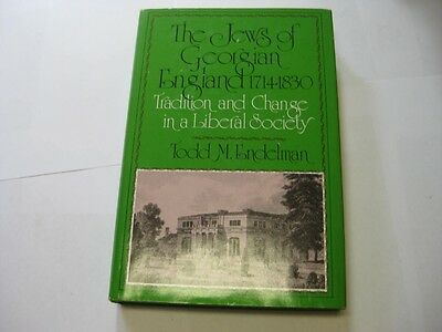 The Jews of Georgian England 1714-1830 Tradition and Change in a Liberal Society