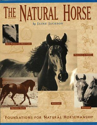 The Natural Horse: Foundations for Natural Horsemanship-Jaime Jackson
