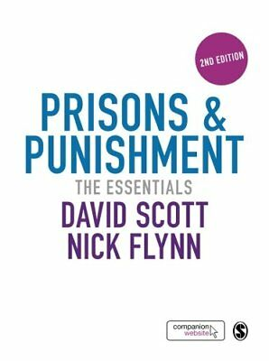 Prisons and Punishment : The Essentials by David K. Scott and Nick Flynn (2014,