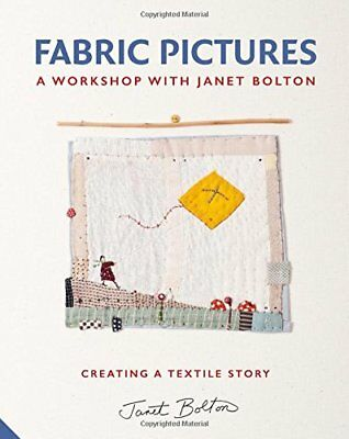 Fabric Pictures by Janet Bolton (2015, Hardcover)-Janet Bolton