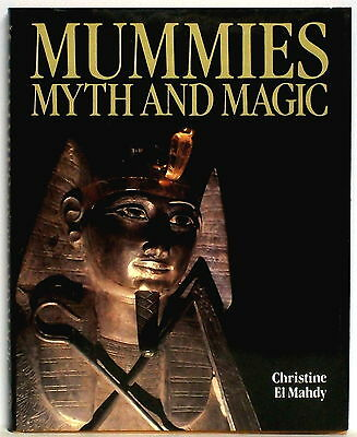 MUMMIES MYTH AND MAGIC, Christine El Mahdy, large hardcover (T&H, 1989)