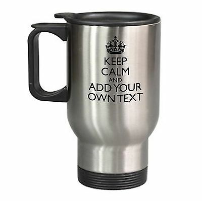 KEEP CALM Add your own Text Travel Mug Coffee Cup Gift Idea Present PERSONALISED