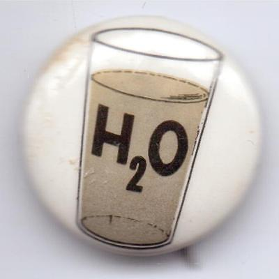 H 2 O-PINBACK-1963-VINTAGE-RARE-ONE 1/4 INCHES WIDTH-SUPER NICE