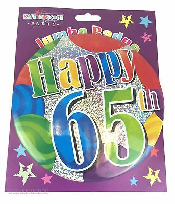 Happy 65th Birthday Badge Age 65 Jumbo Large Unisex Mens Ladies Party Accessory