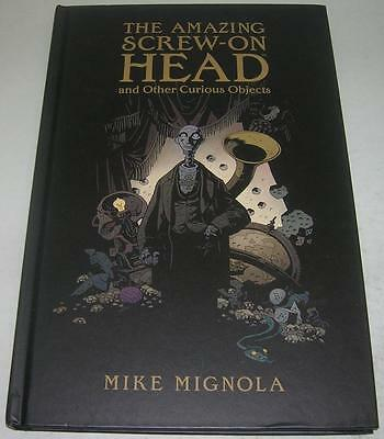 AMAZING SCREW-ON HEAD & OTHER CURIOUS OBJECTS RARE HARDCOVER (2010) Mike Mignola