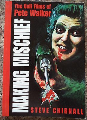 Making Mischief, The Cult Films Of Pete Walker Book Rare Signed First Edition