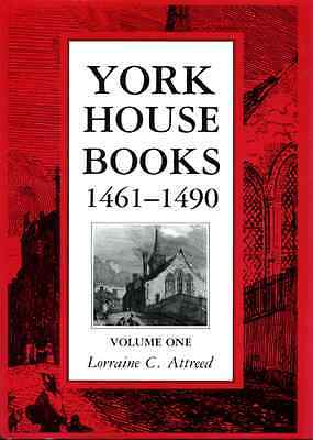 L. C. Attreed,York House Books 1461–1490 (Richard III and Yorkist History Trust)