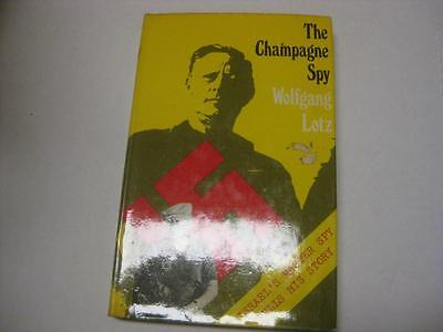 The champagne spy: Israel's master spy tells his story by Wolfgang Lotz