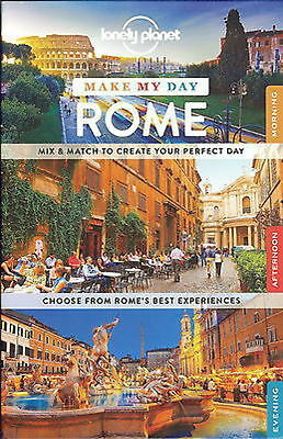 Make My Day Rome LONELY PLANET TRAVEL GUIDE Mix & Match your Perfect Day