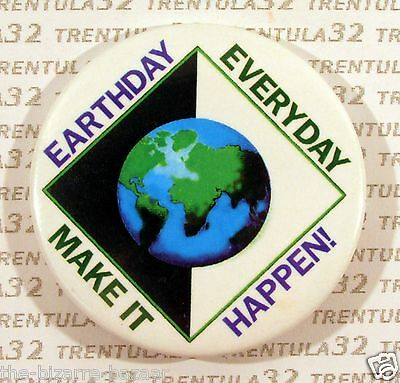 Vintage EARTHDAY EVERYDAY MAKE IT HAPPEN Earth Day pin Rare